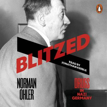 Blitzed: Drugs in Nazi Germany, Norman Ohler