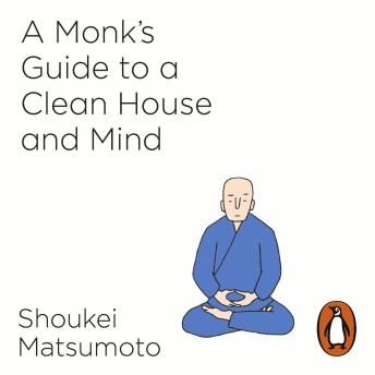 Monk's Guide to a Clean House and Mind, Shoukei Matsumoto