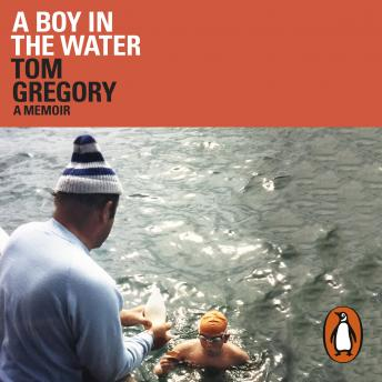 Download Boy in the Water: A Memoir by Tom Gregory
