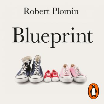 Download Blueprint: How DNA Makes Us Who We Are by Robert Plomin