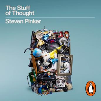 Stuff of Thought: Language as a Window into Human Nature, Steven Pinker