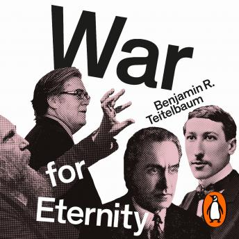 Download War for Eternity: The Return of Traditionalism and the Rise of the Populist Right by Benjamin R. Teitelbaum