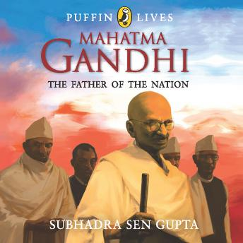 Puffin Lives: Mahatma Gandhi: The Father of The Nation
