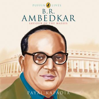 Puffin Lives: B.R. Ambedkar: Saviour of the Masses