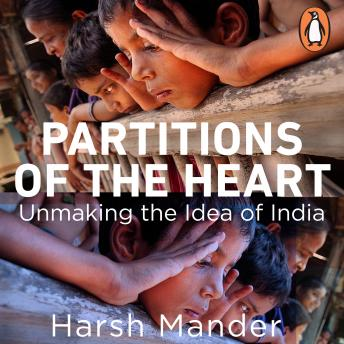 Download Partitions of the Heart: Unmaking the Idea of India by Harsh Mander