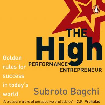 High Performance Entrepreneur, Subroto Bagchi