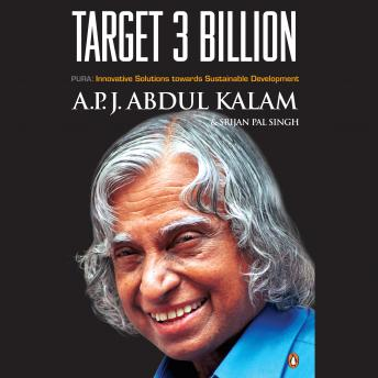 Target 3 Billion: PURA: Innovative Solutions Towards Sustainable Development, Srijan Pal, Apj Abdul Kalam