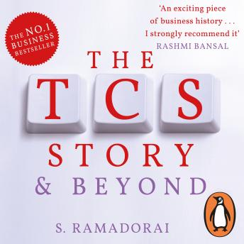 TCS Story . . . and Beyond, S. Ramadorai