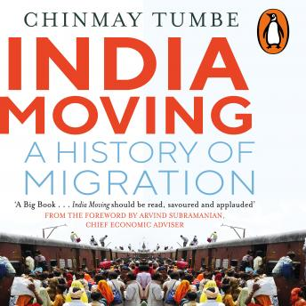 Download India Moving: A History of Migration by Chinmay Tumbe