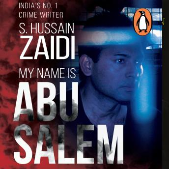 My Name is Abu Salem, Hussain Zaidi