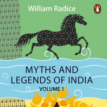 Download Myths and Legends of India Vol 1 by William Radice