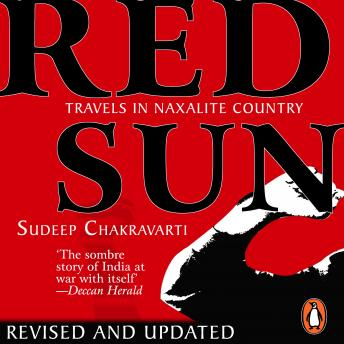 Red Sun: Travels In Naxalite Country