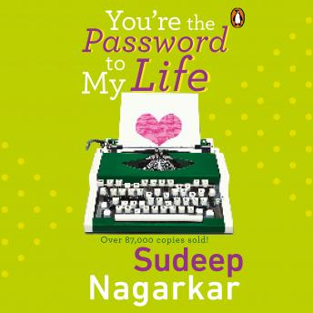 Download You're the Password to my Life by Sudeep Nagarkar