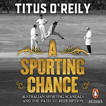 Download Sporting Chance: Australian Sporting Scandals and the Path to Redemption by Titus O'reily