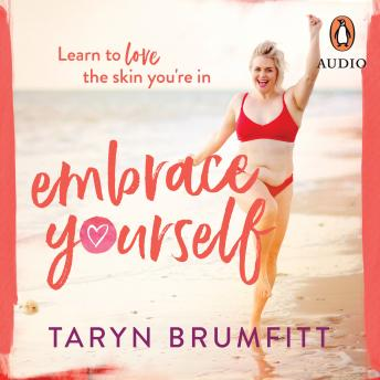 Download Embrace Yourself by Taryn Brumfitt