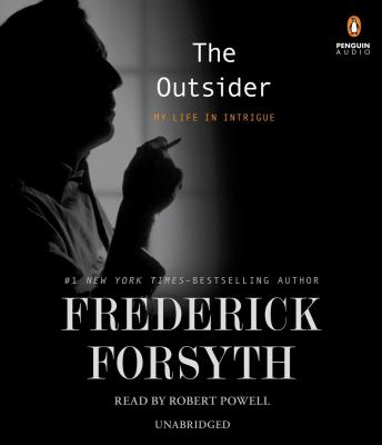 Outsider: My Life in Intrigue, Frederick Forsyth
