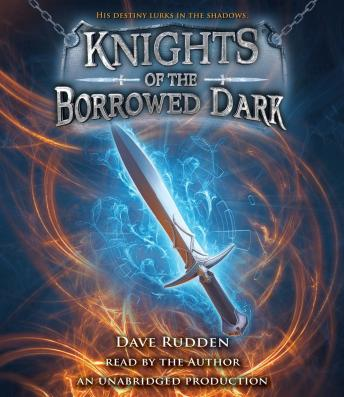 Knights of the Borrowed Dark, Dave Rudden