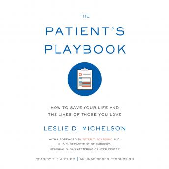 Patient's Playbook: How to Save Your Life and the Lives of Those You Love, Leslie D. Michelson