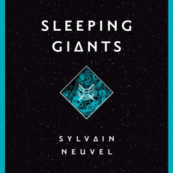 Sleeping Giants, Sylvain Neuvel