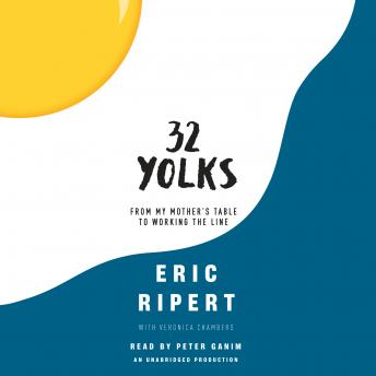 32 Yolks: From My Mother's Table to Working the Line, Eric Ripert, Veronica Chambers