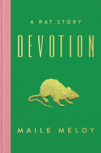 Devotion: A Rat Story, Maile Meloy