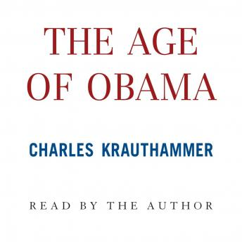 Age of Obama, Charles Krauthammer