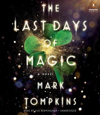 Last Days of Magic: A Novel, Mark Tompkins