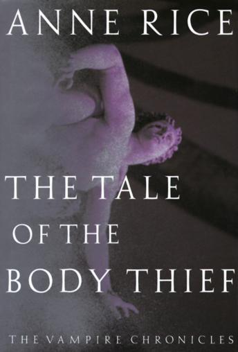 Tale of the Body Thief, Anne Rice
