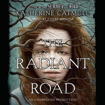 Radiant Road, Katherine Catmull