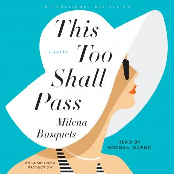 This Too Shall Pass: A Novel, Milena Busquets