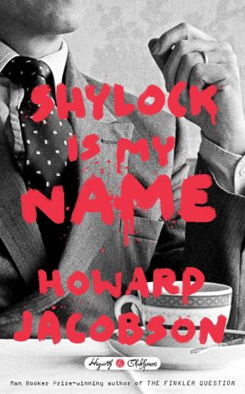 Shylock Is My Name: William Shakespeare's The Merchant of Venice Retold: A Novel