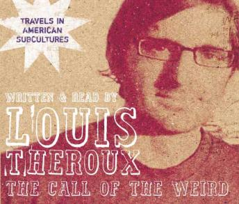 Download Call of the Weird: Travels in American Subcultures by Louis Theroux