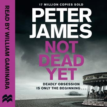 Download Not Dead Yet by Peter James