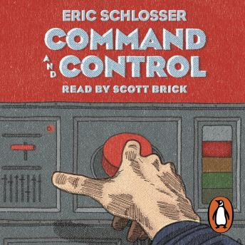 Command and Control, Eric Schlosser