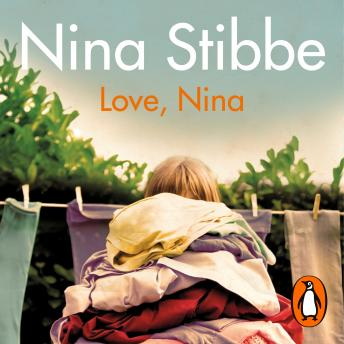 Love, Nina: Despatches from Family Life, Nina Stibbe