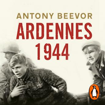 Download Ardennes 1944: Hitler's Last Gamble by Antony Beevor