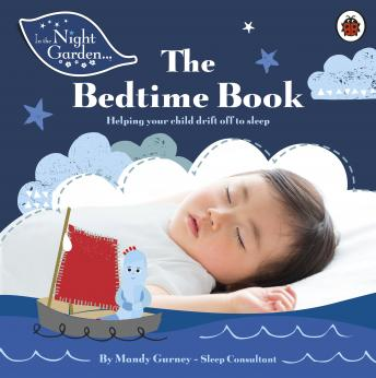 In the Night Garden: The Bedtime Book, Mandy Gurney