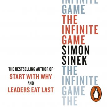 Download Infinite Game: How Great Businesses Achieve Long-lasting Success by Simon Sinek