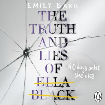 Truth and Lies of Ella Black, Emily Barr