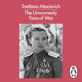 Download Unwomanly Face of War by Svetlana Alexievich
