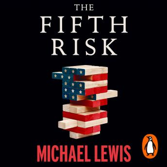 Download Fifth Risk: Undoing Democracy by Michael Lewis