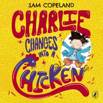 Charlie Changes Into a Chicken, Sam Copeland