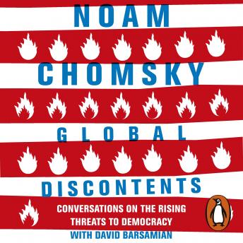 Global Discontents: Conversations on the Rising Threats to Democracy, Audio book by Noam Chomsky, David Barsamian