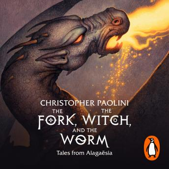 The Fork, the Witch, and the Worm: Tales from Alagaësia Volume 1: Eragon