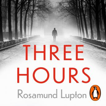 Download Three Hours: The Top Ten Sunday Times Bestseller by Rosamund Lupton