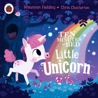 Ten Minutes to Bed: Little Unicorn, Rhiannon Fielding
