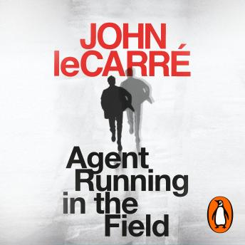 Download Agent Running in the Field by John Le Carré