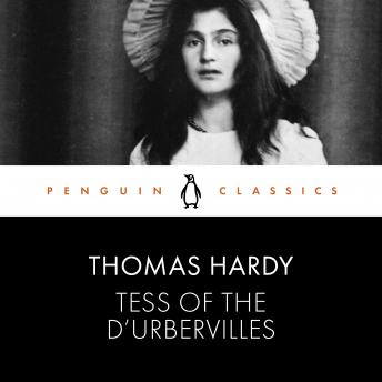 Tess of the D'Urbervilles: Penguin Classics