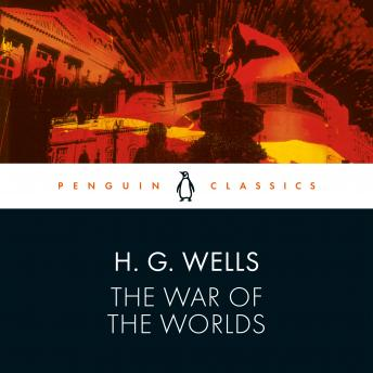 The War of the Worlds: Penguin Classics