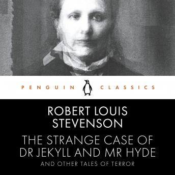 Strange Case of Dr Jekyll and Mr Hyde and Other Tales of Terror: Penguin Classics, Robert Louis Stevenson